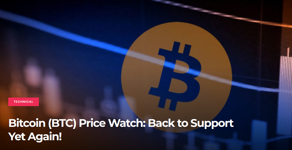 Bitcoin (BTC) Price Watch -  Back to Support Yet Again!