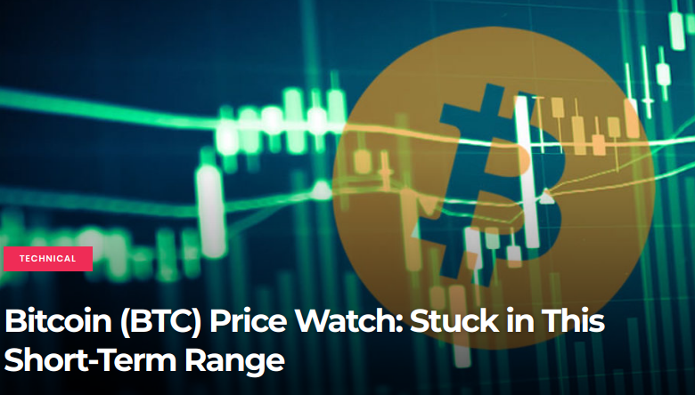Bitcoin (BTC) -  Stuck in This Short-Term Range