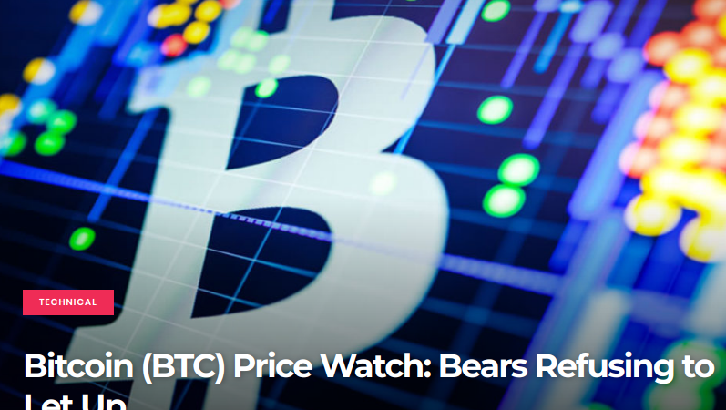 Bitcoin (BTC) Price Watch - Bears Refusing to Let Up