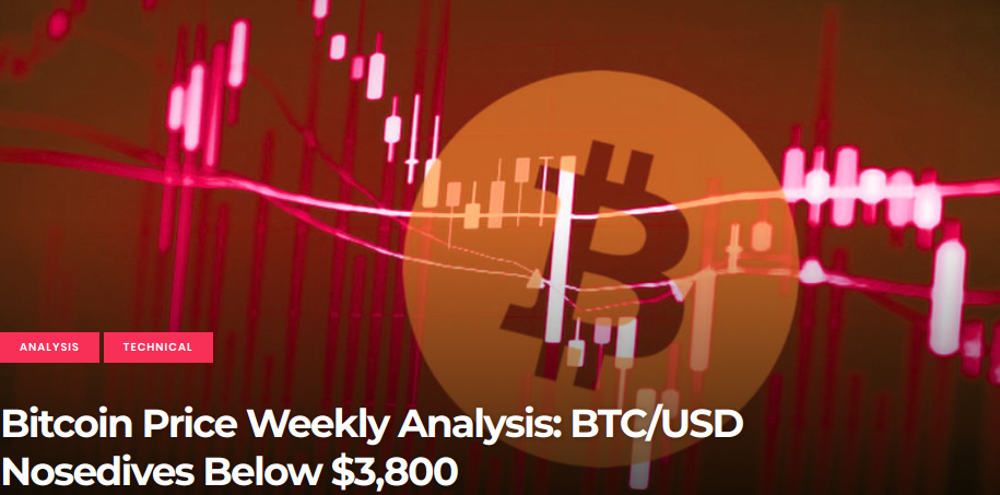 Bitcoin Price Weekly Analysis: BTC/USD Nosedives Below $3,800
