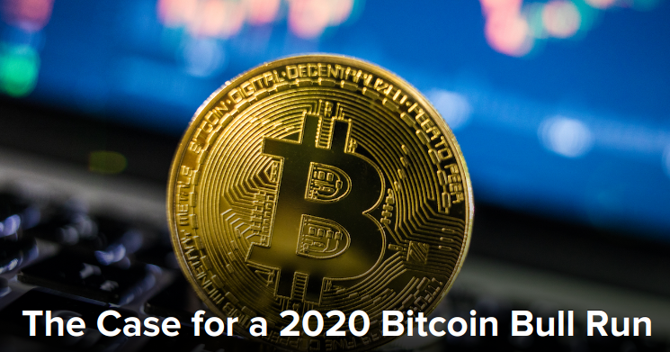 The Case for a 2020 Bitcoin Bull Run