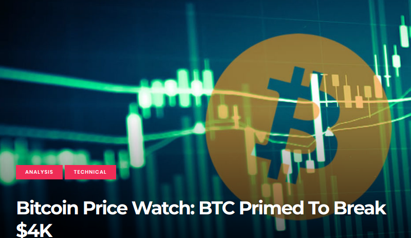 Bitcoin Price Watch -  BTC Primed To Break $4K